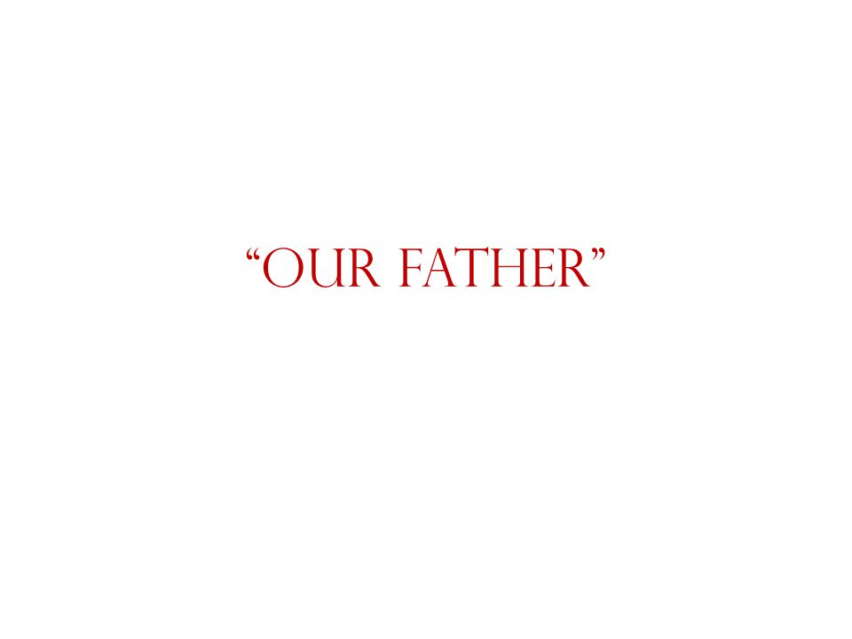 """""""Our Father"""" Compare with first 3 of 10 Commandments"""