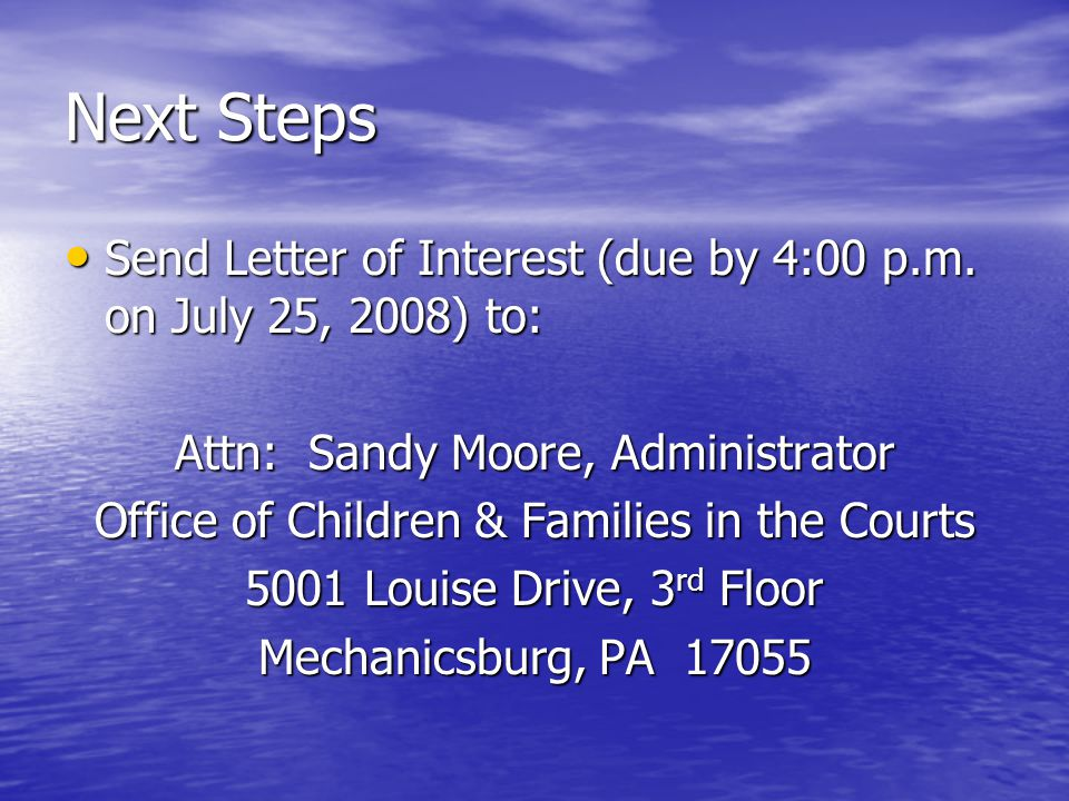 Next Steps Send Letter of Interest (due by 4:00 p.m.