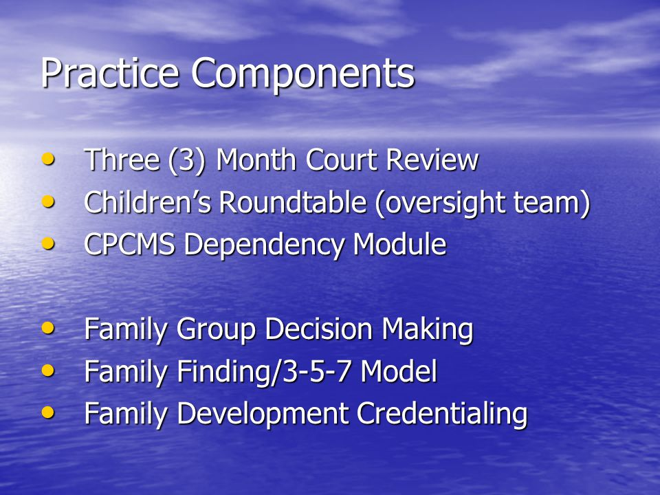Contacts Honorable Todd Hoover, FGDM Statewide Leadership Honorable Todd Hoover, FGDM Statewide Leadership Kathy Moore or Barb???, FDC Kathy Moore or Barb???, FDC Darla or Jim for 3,5,7 Darla or Jim for 3,5,7 Angelo Santore, OCFC – Family Finding Angelo Santore, OCFC – Family Finding