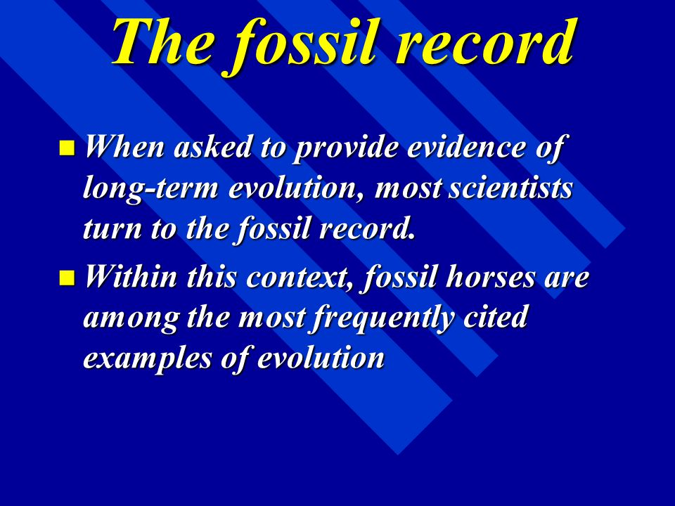 –c. Evolutionist say the fossil record seems to support this - a. Darwin, however, explained evolution as a gradual accumulation of variations Constan