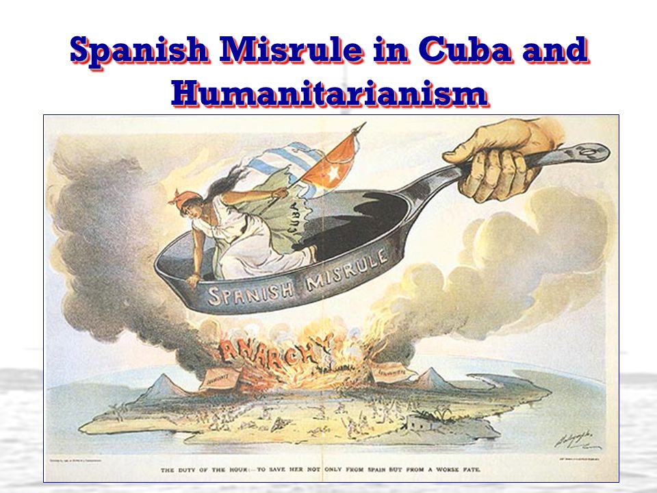 Spanish Misrule in Cuba and Humanitarianism