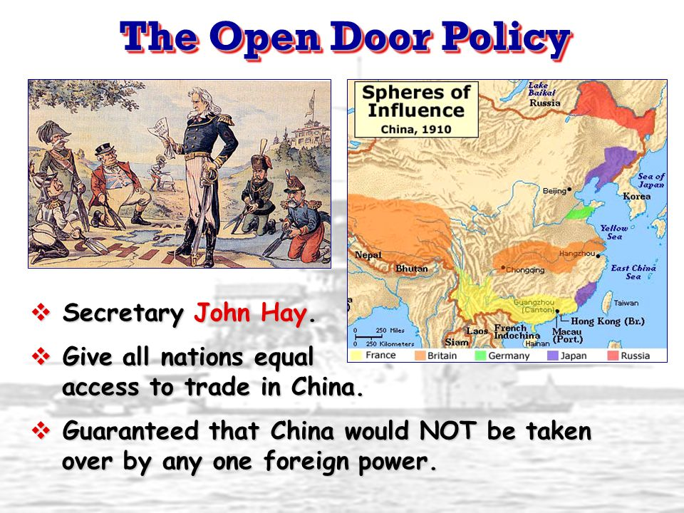  Secretary John Hay.  Give all nations equal access to trade in China.