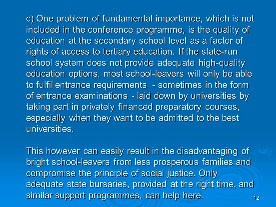12 c) One problem of fundamental importance, which is not included in the conference programme, is the quality of education at the secondary school le