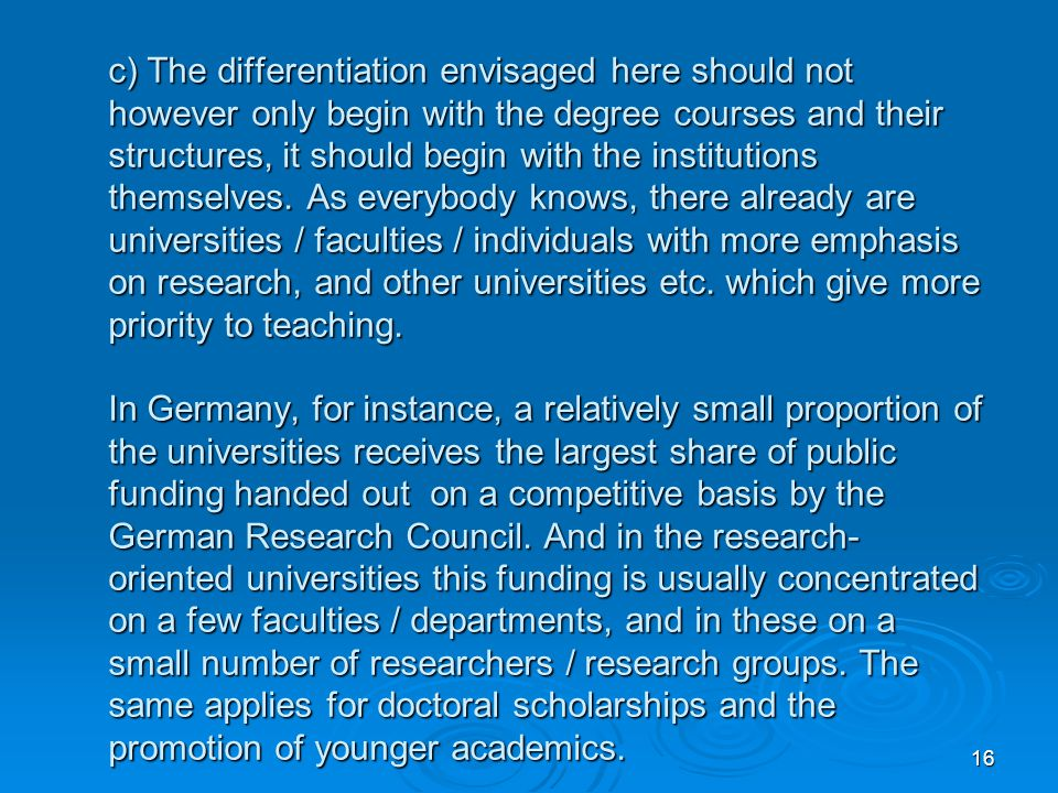 16 c) The differentiation envisaged here should not however only begin with the degree courses and their structures, it should begin with the institut