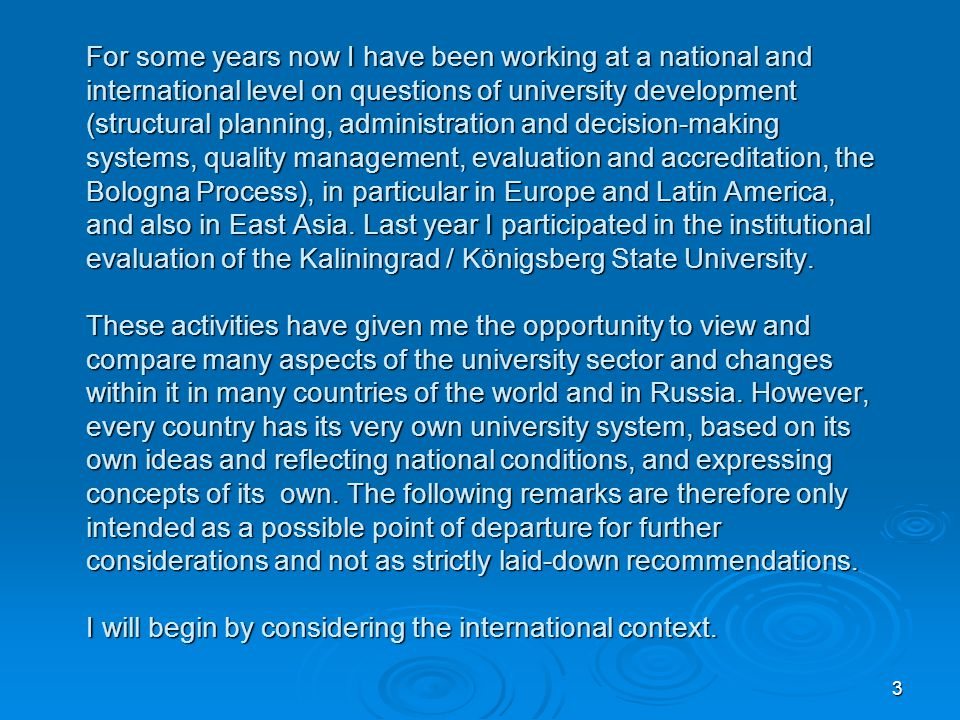 3 For some years now I have been working at a national and international level on questions of university development (structural planning, administra