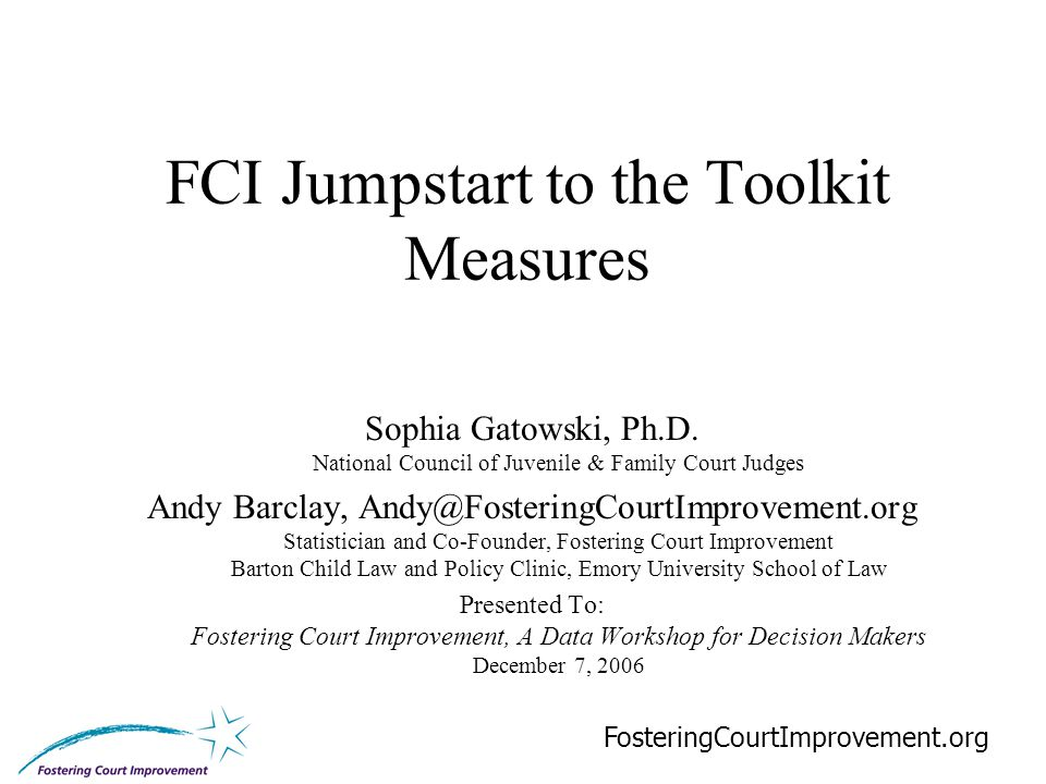 1 FCI Jumpstart to the Toolkit Measures Sophia Gatowski, Ph.D.