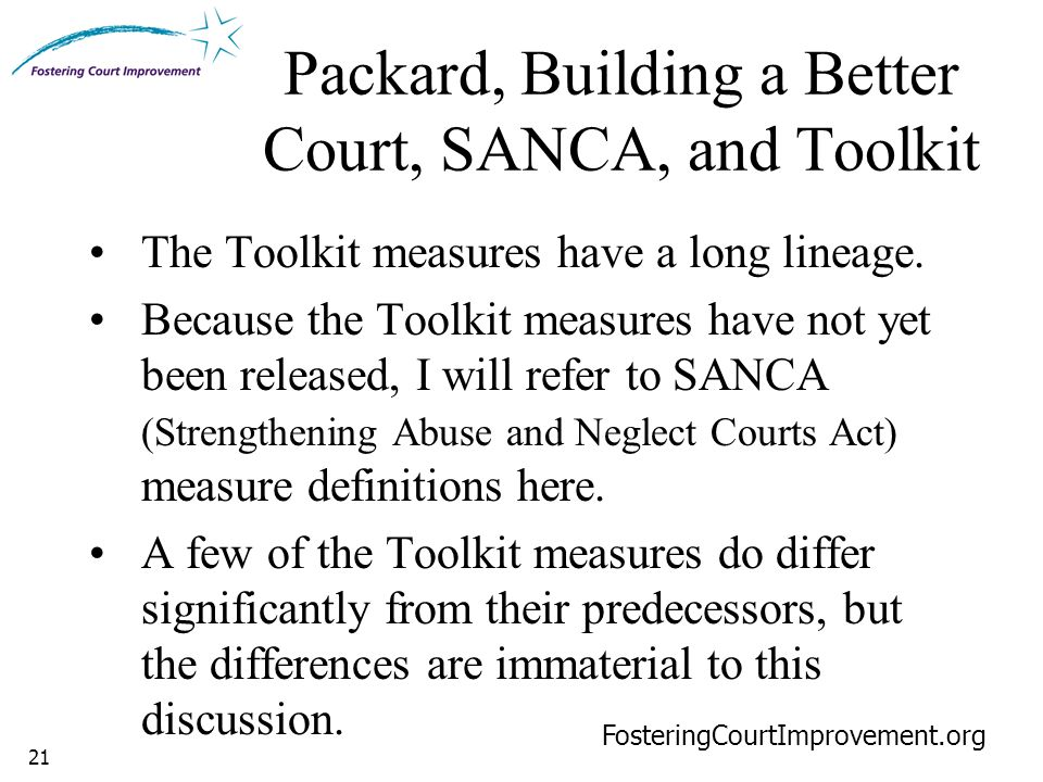 21 Packard, Building a Better Court, SANCA, and Toolkit The Toolkit measures have a long lineage.