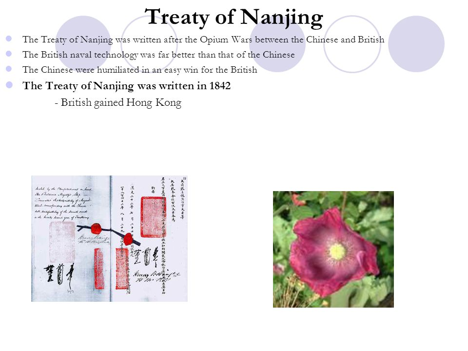 Treaty of Nanjing The Treaty of Nanjing was written after the Opium Wars between the Chinese and British The British naval technology was far better t