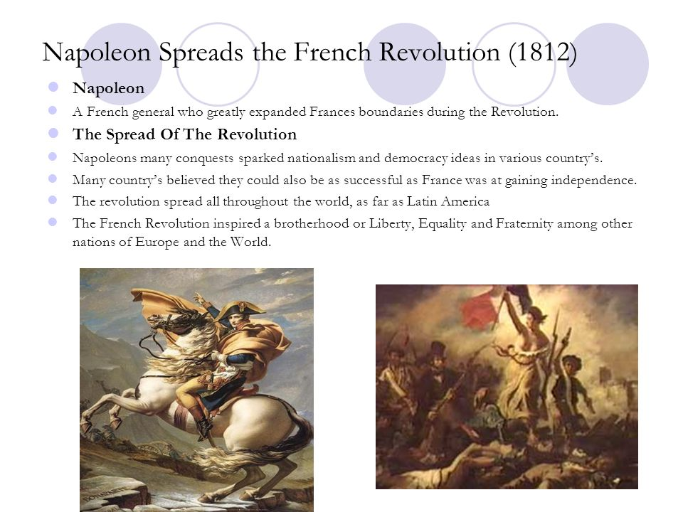 Napoleon Spreads the French Revolution (1812) Napoleon A French general who greatly expanded Frances boundaries during the Revolution. The Spread Of T
