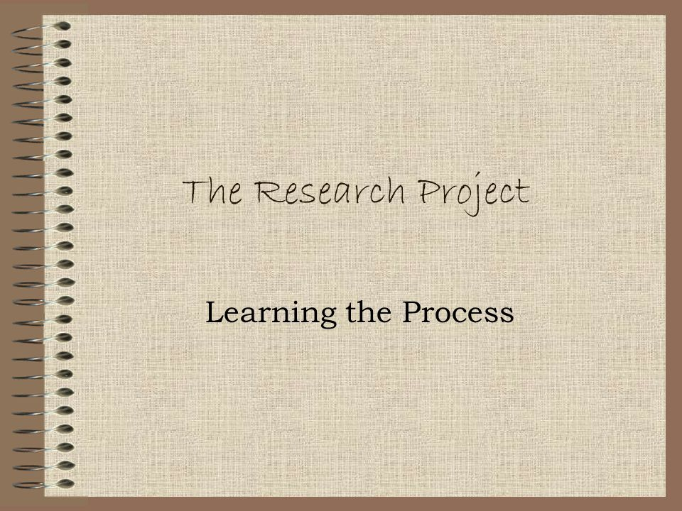 The Research Project Learning the Process