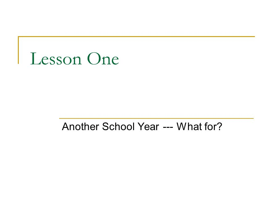 Lesson One Another School Year --- What for