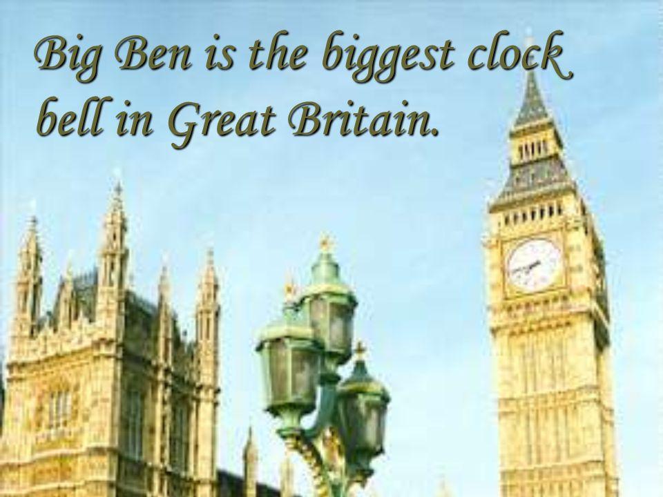 Big Ben is the biggest clock bell in Great Britain.