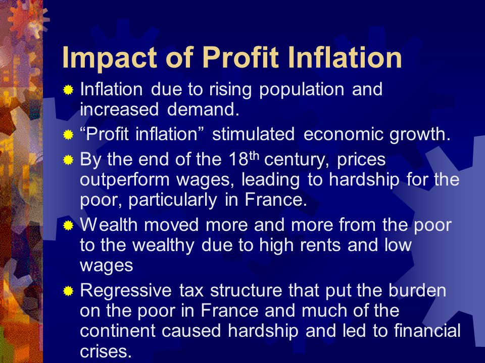 """Impact of Profit Inflation  Inflation due to rising population and increased demand.  """"Profit inflation"""" stimulated economic growth.  By the end of"""