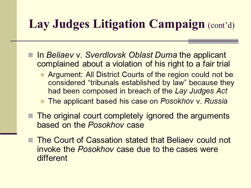 Lay Judges Litigation Campaign (cont'd) In Beliaev v.