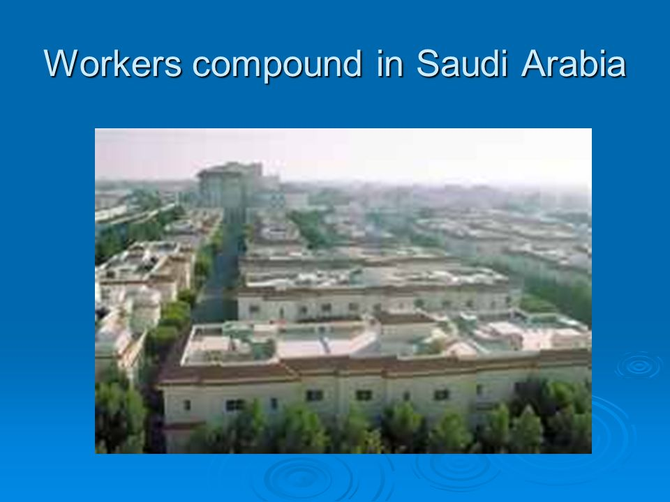 Workers compound in Saudi Arabia