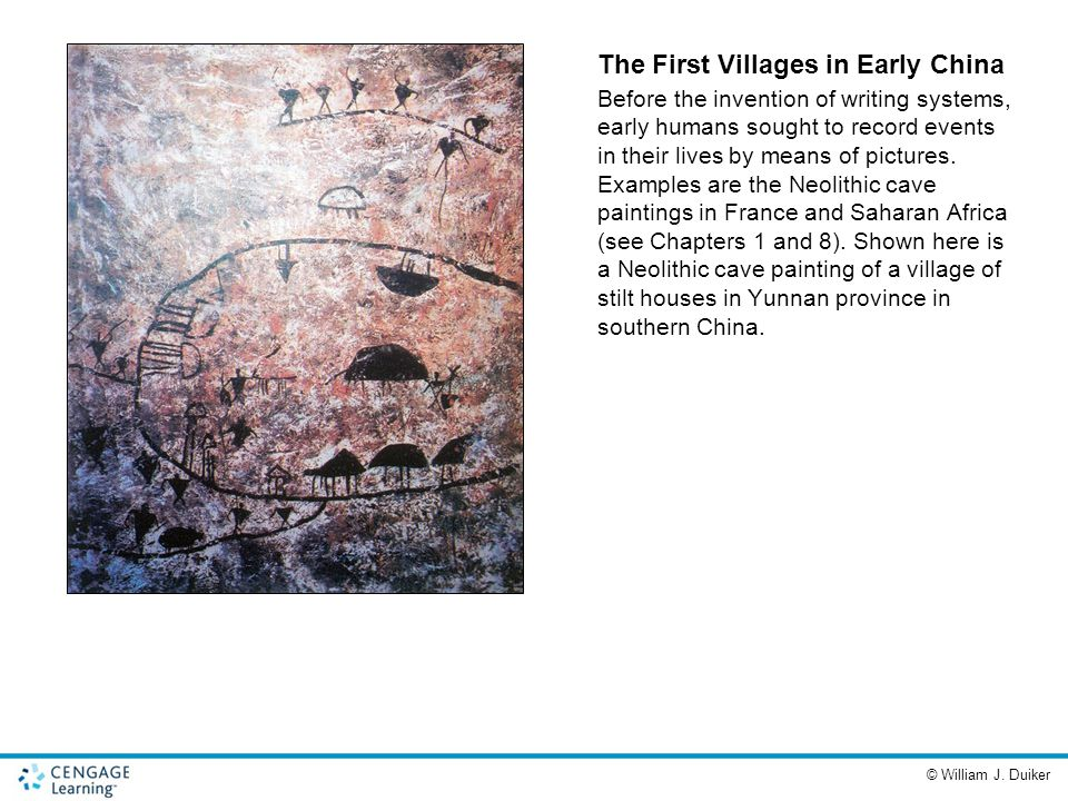 The First Villages in Early China Before the invention of writing systems, early humans sought to record events in their lives by means of pictures. E