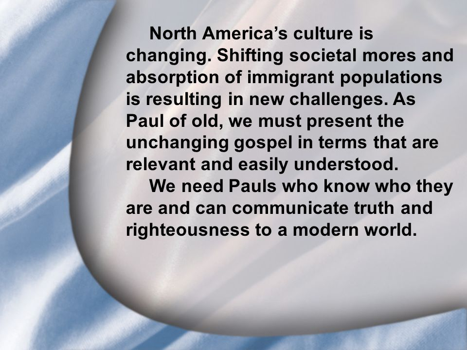 I. Saul's Call at Conversion North America's culture is changing.