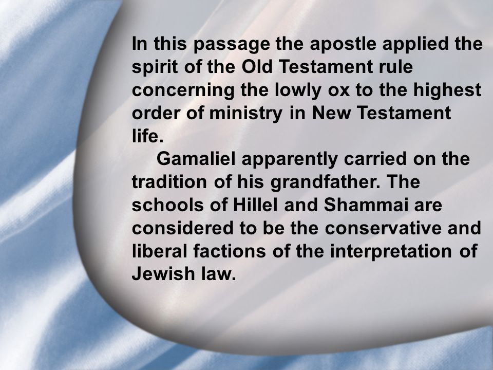 I. Saul's Call at Conversion In this passage the apostle applied the spirit of the Old Testament rule concerning the lowly ox to the highest order of