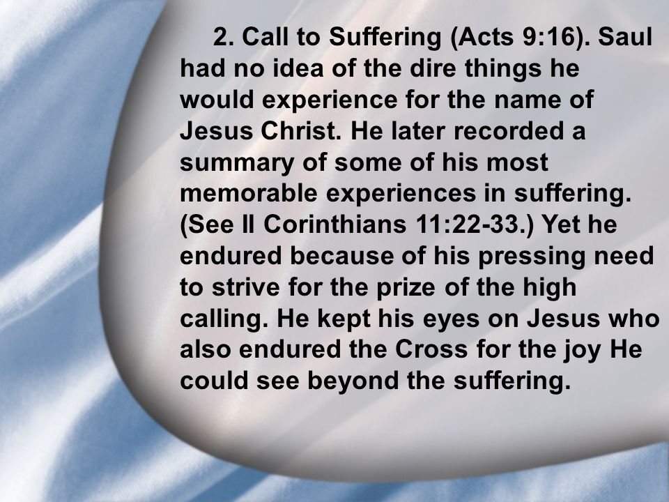 I. Saul's Call at Conversion 2. Call to Suffering (Acts 9:16).
