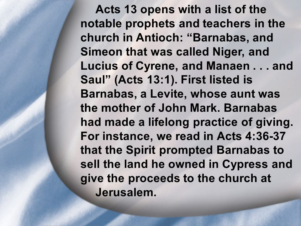 """I. Saul's Call at Conversion Acts 13 opens with a list of the notable prophets and teachers in the church in Antioch: """"Barnabas, and Simeon that was c"""