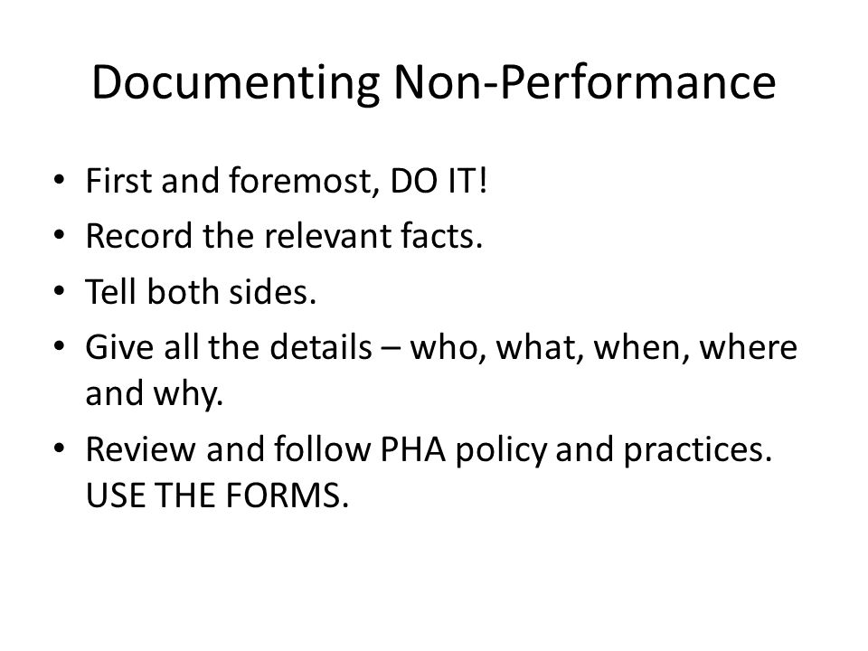 Documenting Non-Performance First and foremost, DO IT.