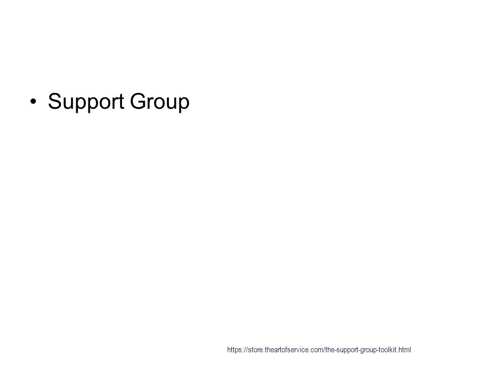 Support Group https://store.theartofservice.com/the-support-group-toolkit.html