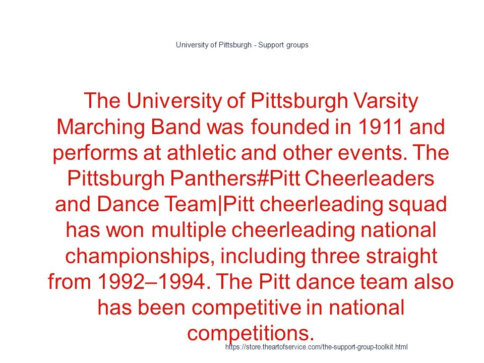 University of Pittsburgh - Support groups 1 The University of Pittsburgh Varsity Marching Band was founded in 1911 and performs at athletic and other events.