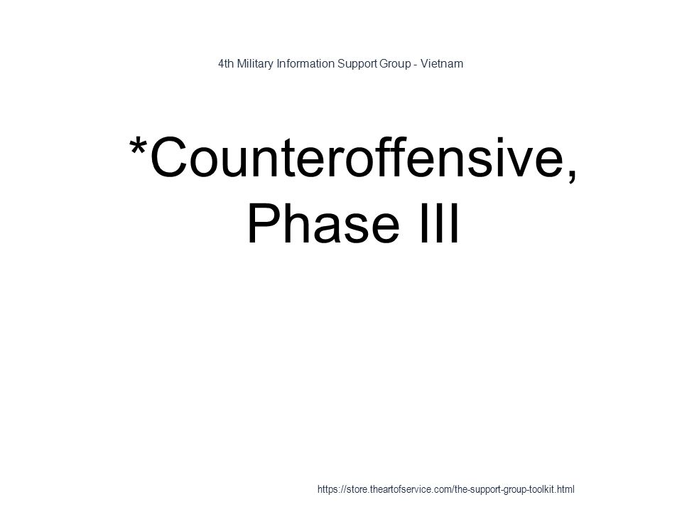 4th Military Information Support Group - Vietnam 1 *Counteroffensive, Phase III https://store.theartofservice.com/the-support-group-toolkit.html