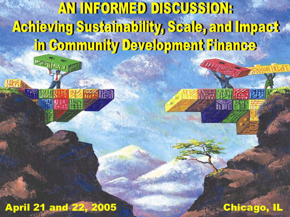 Federal Reserve Bank of Chicago April 2005 Scale and Sustainability Don't bet against us …