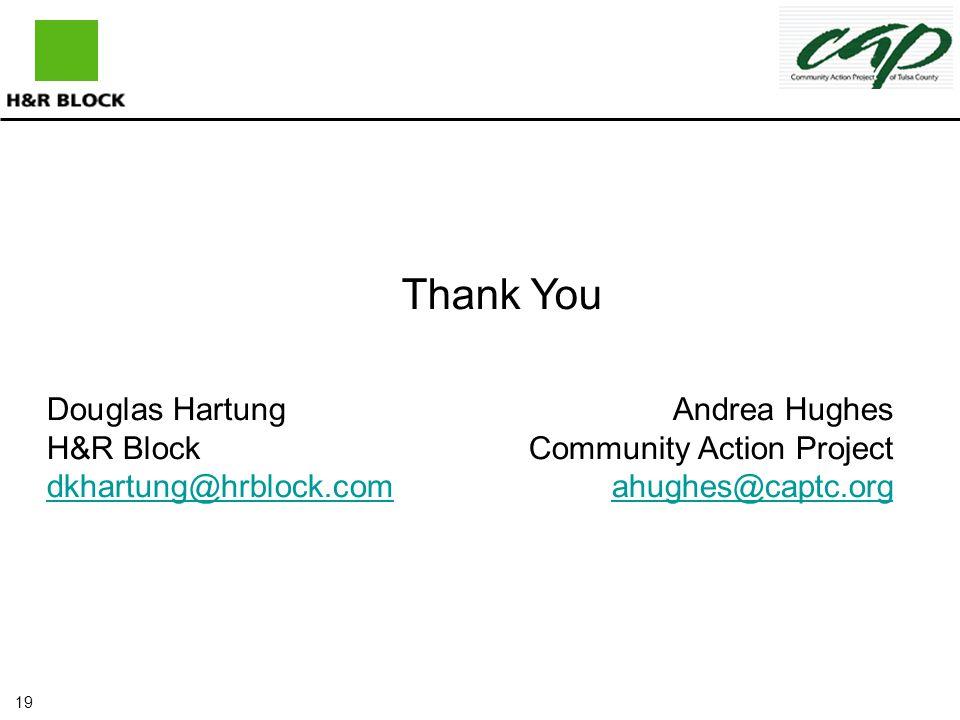 19 Thank You Douglas HartungAndrea Hughes H&R BlockCommunity Action Project dkhartung@hrblock.comahughes@captc.org