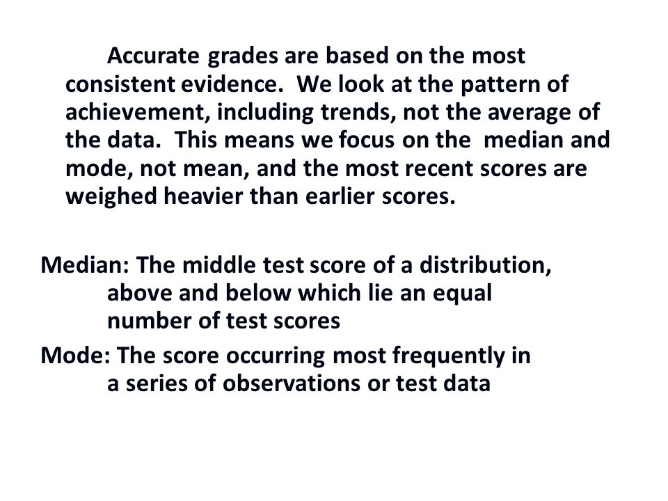 Accurate grades are based on the most consistent evidence.
