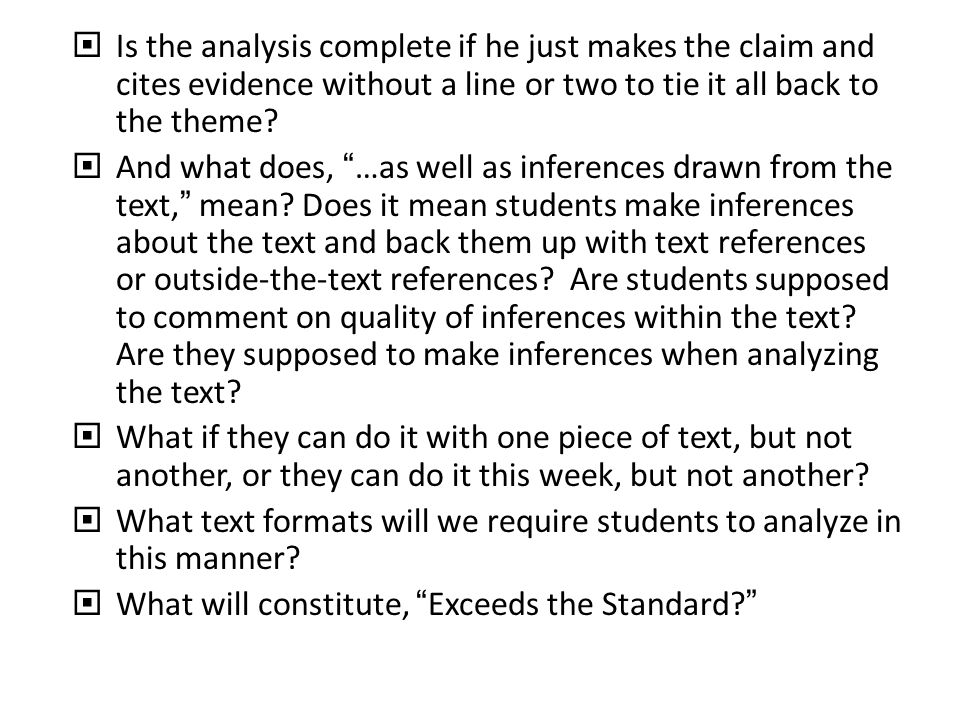  Is the analysis complete if he just makes the claim and cites evidence without a line or two to tie it all back to the theme.