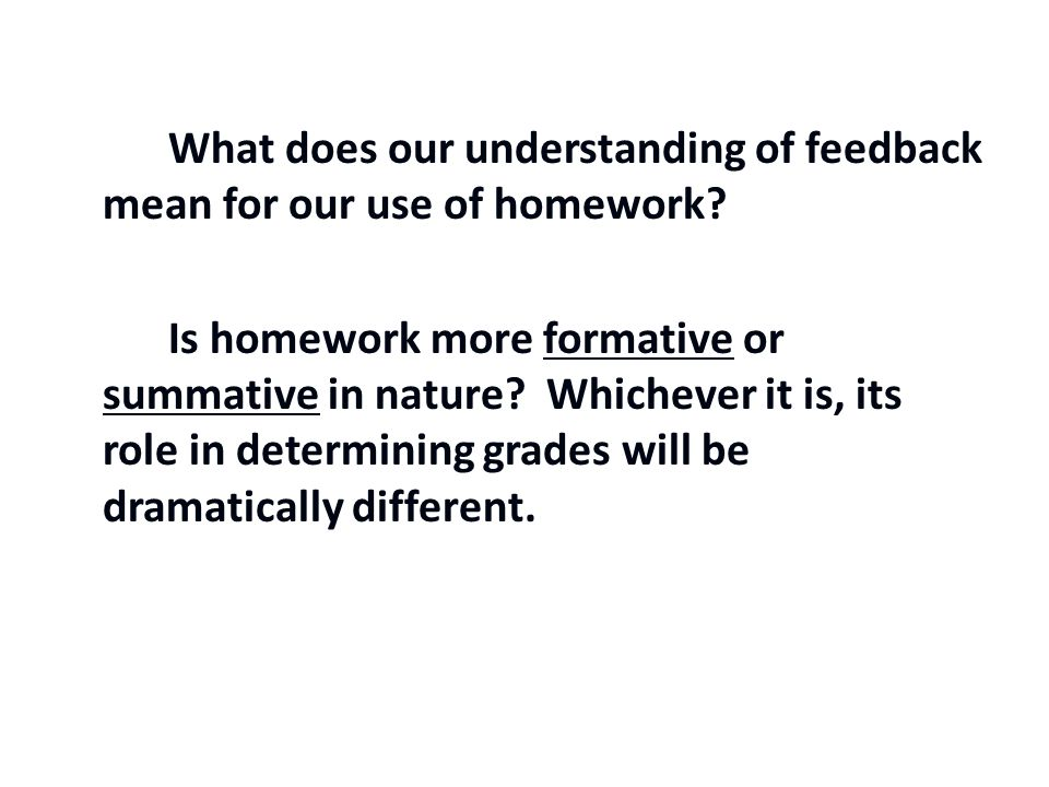 What does our understanding of feedback mean for our use of homework.