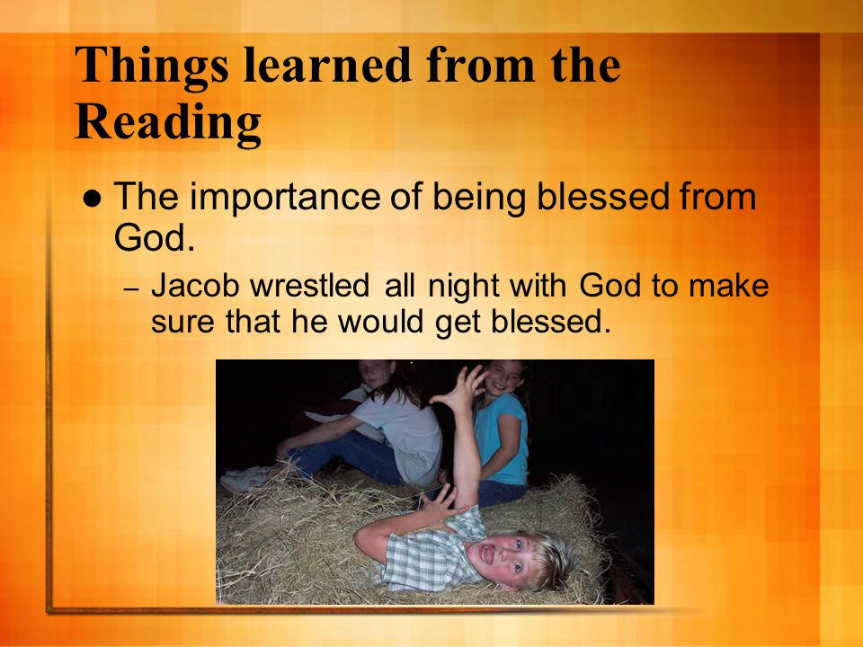 Things learned from the Reading The importance of being blessed from God.