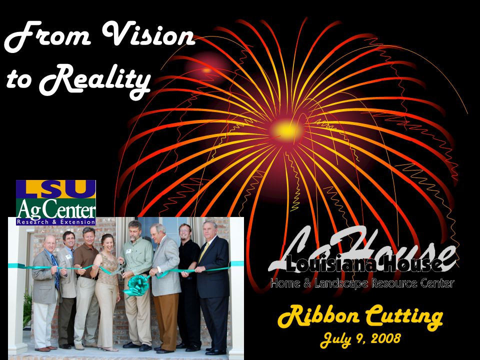 From Vision to Reality Ribbon Cutting July 9, 2008
