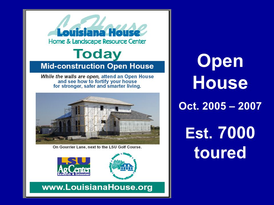 Open House Oct. 2005 – 2007 Est. 7000 toured