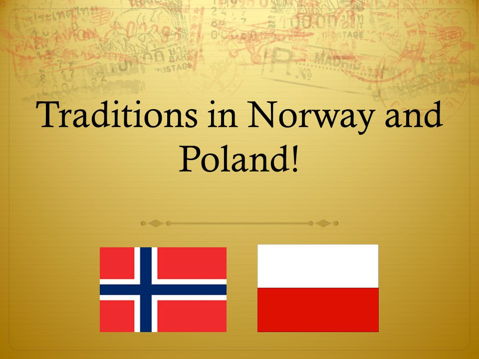 Traditions in Norway and Poland!