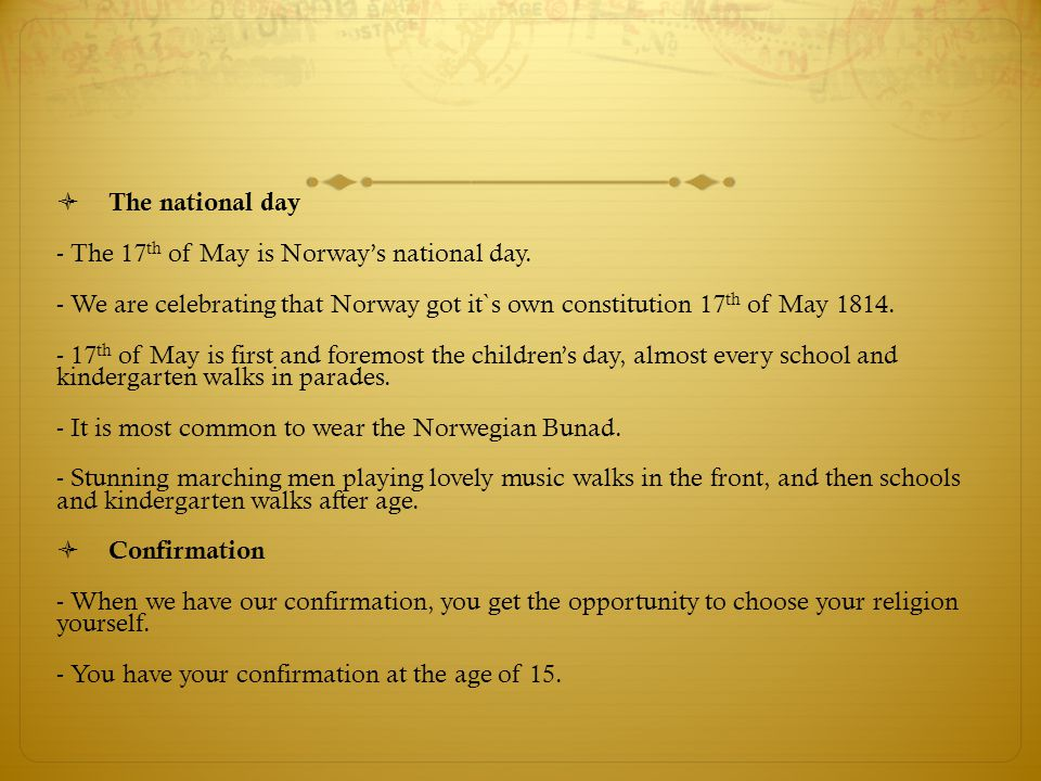  The national day - The 17 th of May is Norway's national day.