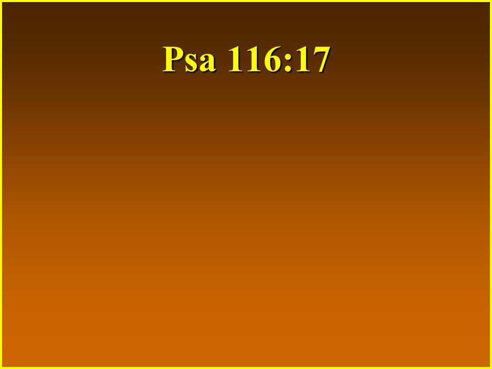 Psa 116:17