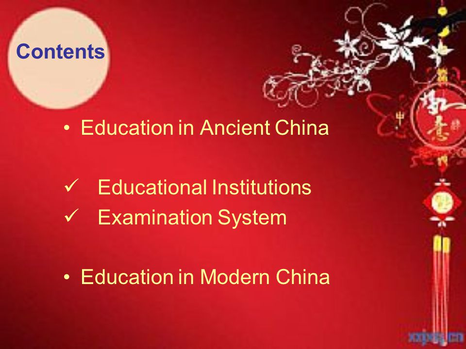 Education in Ancient China Educational Institutions Examination System Education in Modern China Contents