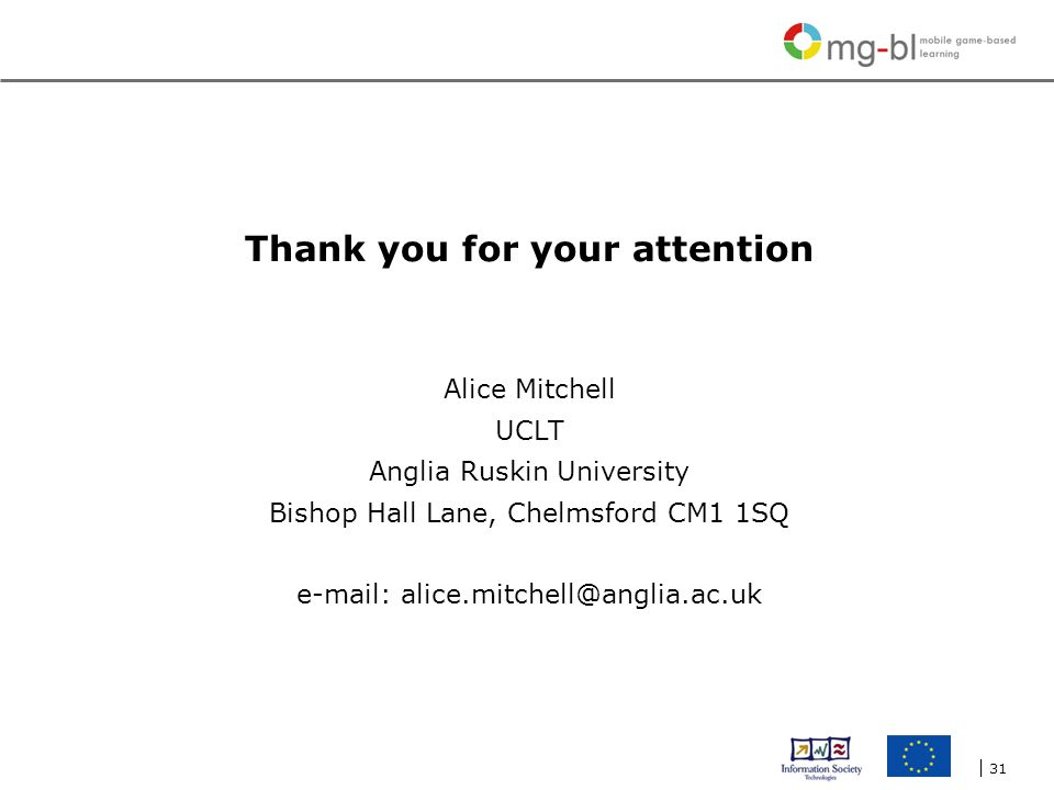 | 31 Thank you for your attention Alice Mitchell UCLT Anglia Ruskin University Bishop Hall Lane, Chelmsford CM1 1SQ e-mail: alice.mitchell@anglia.ac.uk