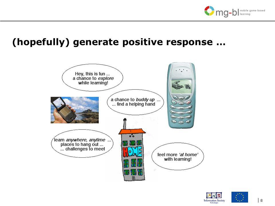 | 8| 8 (hopefully) generate positive response …