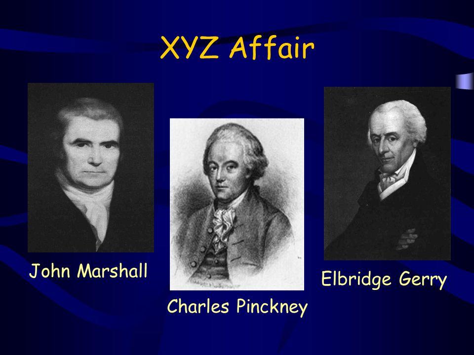 XYZ Affair John Marshall Charles Pinckney Elbridge Gerry
