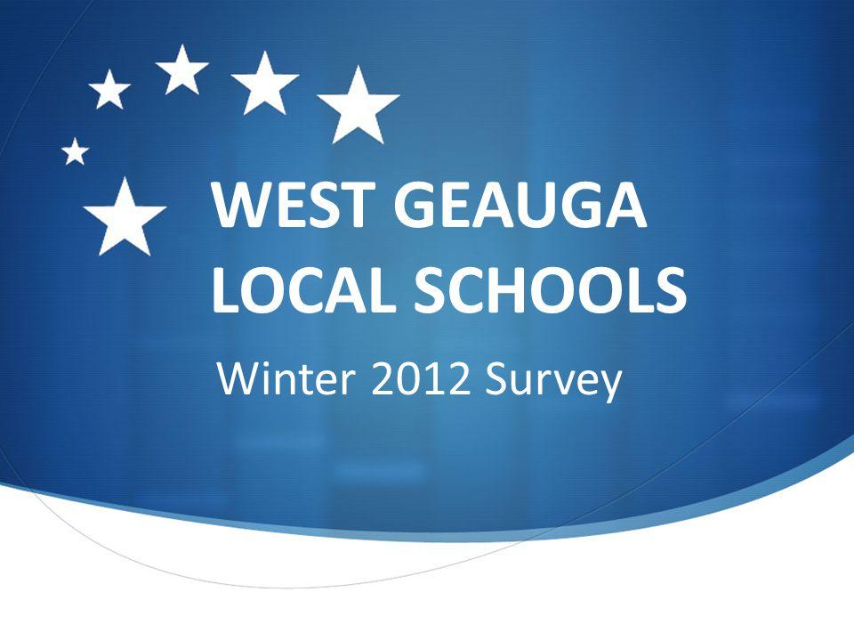 WEST GEAUGA LOCAL SCHOOLS Winter 2012 Survey