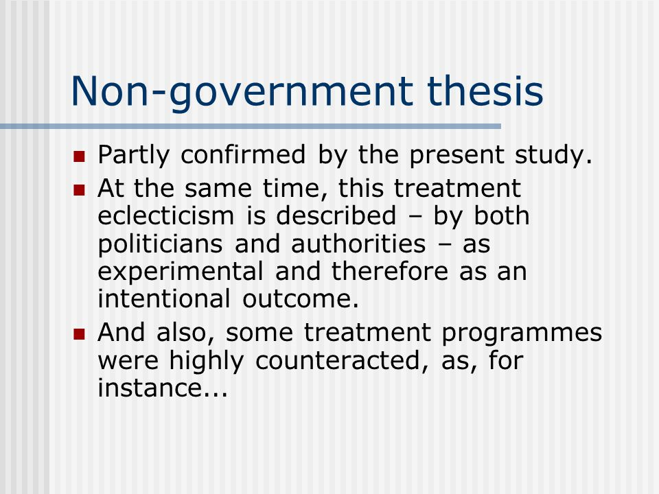 Non-government thesis Partly confirmed by the present study.