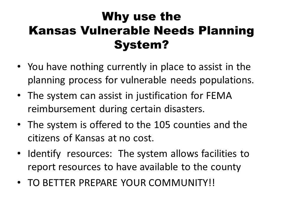Why use the Kansas Vulnerable Needs Planning System.