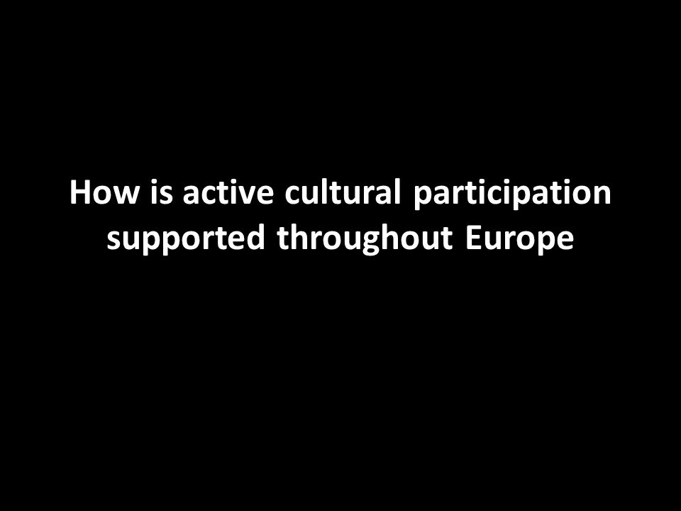 How is active cultural participation supported throughout Europe