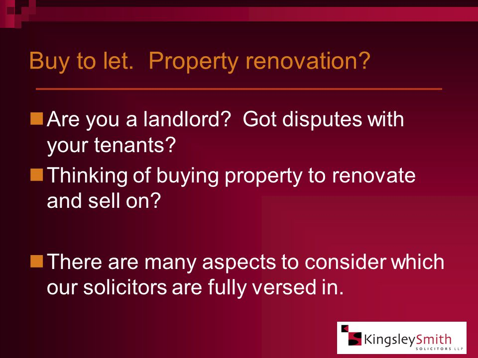 Buy to let. Property renovation. Are you a landlord.