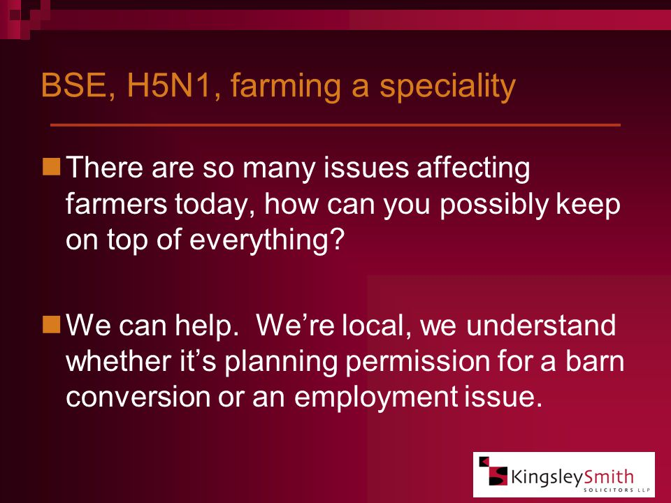 BSE, H5N1, farming a speciality There are so many issues affecting farmers today, how can you possibly keep on top of everything.