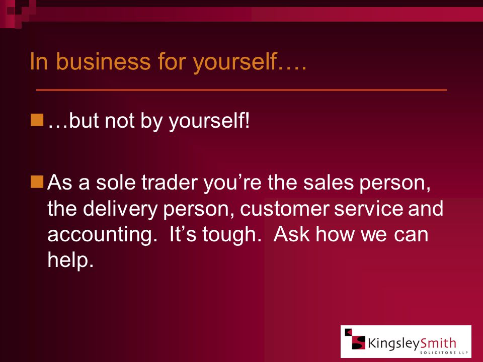 In business for yourself…. …but not by yourself.